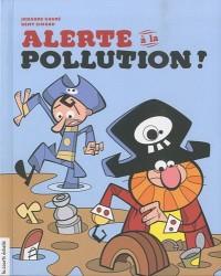 Alerte à la pollution !