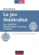 Le jeu théâtralisé - Une médiation thérapeutique en groupe d'enfants