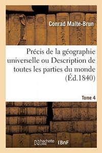 Précis de la géographie universelle ou Description de toutes les parties du monde Tome 4