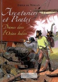 Aventuriers et pirates : Drames dans l'Océan Indien