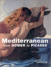 Mediterranean: From Homer to Picasso