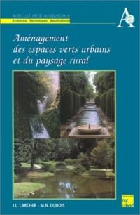 Aménagement des espaces verts urbains et du paysage rural: Histoire, composition, éléments construits