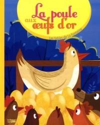 les fables de la Fontaine: La poule aux oeufs d'or - Dès 3 ans