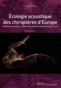 Ecologie acoustique des chiroptères d'Europe : Identification des espèces, étude de leurs habitats et comportements de chasse (1DVD)