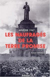 Arménie 1947 : Les Naufragés de la terre promise