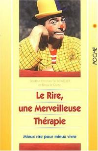 Le rire, une merveilleuse thérapie : Mieux rire pour mieux vivre