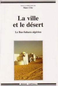 La ville et le désert : Le Bas-Sahara algérien