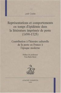 Représentations et comportements en temps d'épidémie dans la littérature imprimée de peste (1490-1725) : contribution à l'histoire culturelle de la ... de la peste en France à l'époque moderne