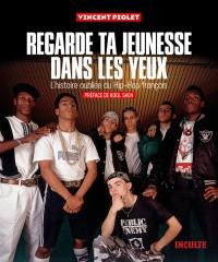 Regarde la jeunesse dans tes yeux : L'histoire du Hip-Hop français