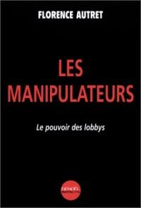 Les manipulateurs : Le pouvoir des Lobbys