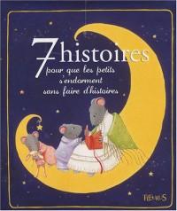 7 histoires pour que les petits s'endorment sans faire d'histoires