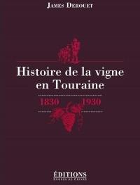 Histoire de la vigne en Touraine : 1830-1930