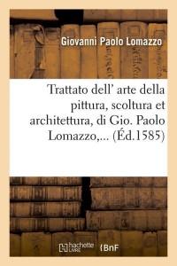 Trattato Dell  Arte Della Pittura  ed 1585