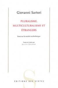 Pluralisme, multiculturalisme et étrangers