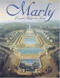 Marly, l'autre palais du soleil