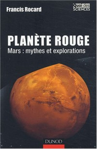 Planète Rouge - Mars : Mythes et explorations