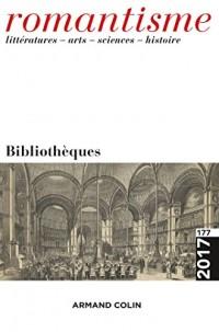 Romantisme nº 177 (3/2017) Bibliothèques