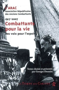 Comattants pour la Vie Histoire de l'Arac 1917-2007 a Travers Ses Textes Fondamentaux