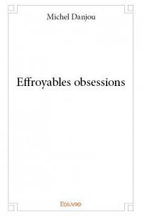 Effroyables obsessions