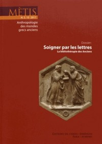 Revue Metis 2017 ; soigner par les lettres ; la bibliothérapie des Anciens