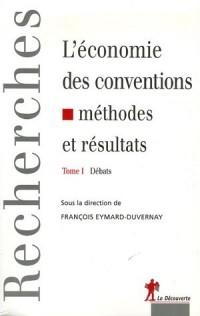 L'économie des conventions, méthodes et résultats : Tome 1, Débats