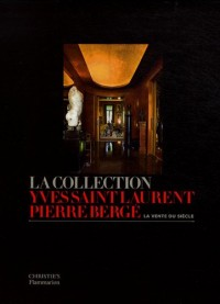 La collection Yves Saint Laurent Pierre Bergé : La vente du siècle