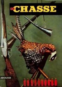 La chasse encyclopedie cynegetique