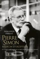 Pierre Simon, médecin d'exception - Du combat pour les femmes au droit de mourir dans la dignité