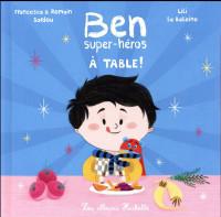 Ben, super-héros - À table !