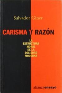 Carisma y razon / Charisma and reason: La Estructura Moral De La Sociedad Moderna / the Moral Structure of Modern Society