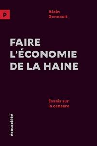 Faire l'économie de la haine : Essais sur la censure
