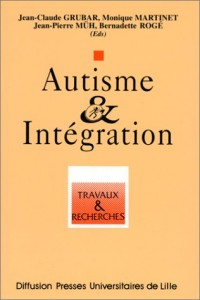 Autisme & intégration: Travaux et recherches