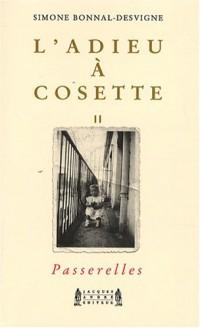 L'adieu à Cosette, Tome 2 : Passerelles