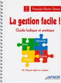 La gestion facile ! : Guide ludique et pratique-M. Dupont règle ses comptes
