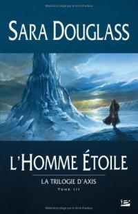 La Trilogie d'Axis, Tome 3 : L'Homme Etoile