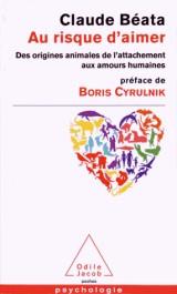 Au risque d'aimer: Des origines animales de l'attachement aux amours humaines [Poche]