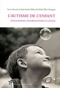 Autisme de l Enfant Evaluations, Interventions et Suivis