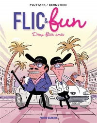 Flic & fun, Tome 2 : Deux flics amis