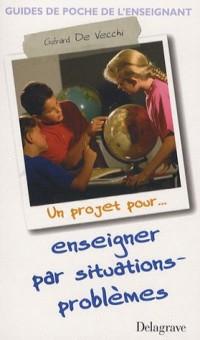Enseigner par situations-problèmes