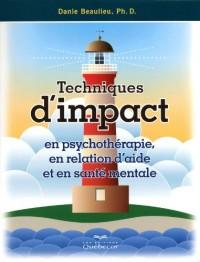 Techniques d'Impact en Psychothérapie  en Relation d'Aide et en Sante Mentale