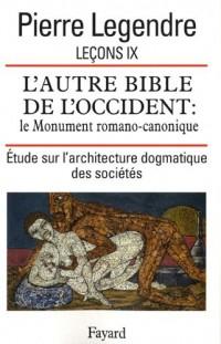 Leçons 9 : Le Monument romano-canonique, étude sur l'architecture dogmatique des sociétés