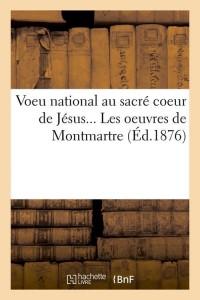 Voeu National Sacre Coeur de Jesus  ed 1876