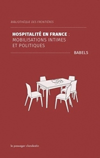 Hospitalité en france - mobilisations intimes et politiques