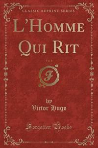 L'Homme Qui Rit, Vol. 4 (Classic Reprint)
