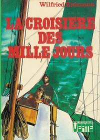 La croisière des mille jours : Collection : Bibliothèque verte cartonnée & illustrée