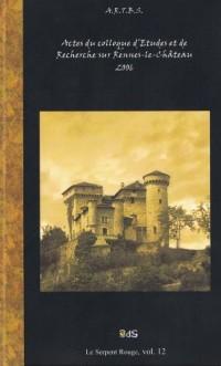 Actes du Colloque d'études et de recherches sur Rennes-le-Château 2006