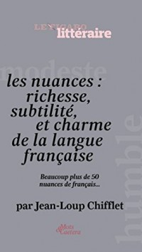Les nuances de la langue française: ou l'art de choisir le mot juste
