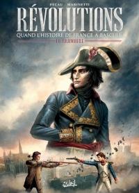 Révolutions - Quand l'Histoire de France a basculé T01 - 18 Brumaire