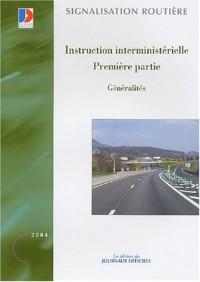 Généralités : Instruction interministérielle, première partie