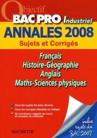 Français/Histoire-Géographie/Anglais/Maths-Sciences physiques Bac Pro Industriel : Sujets et Corrigés
